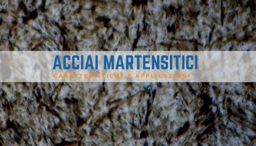 acciai martensitici