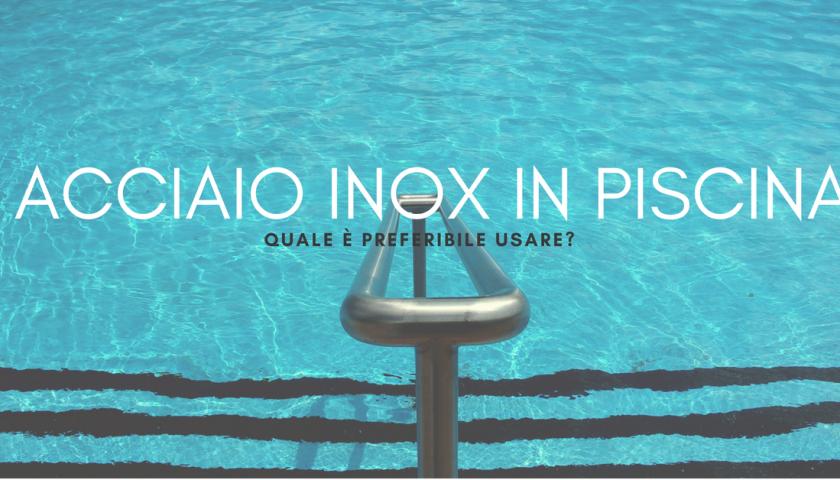acciaio inox in piscina